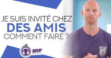 JE SUIS INVITE chez des amis COMMENT FAIRE? – Websérie FITNESS TRANSFORMATION by MYF (76/90)
